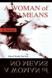 A Woman of No Means by Ethard Wendel Van Stee image