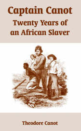 Captain Canot: Twenty Years of an African Slaver by Theodore Canot image