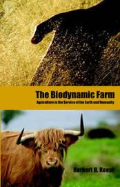 The Biodynamic Farm by Herbert H. Koepf image