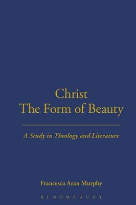 Christ the Form of Beauty by Francesca Aran Murphy image