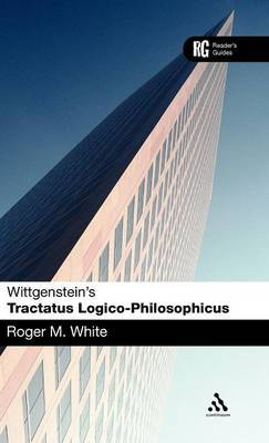 Wittgenstein's 'Tractatus Logico-philosophicus' by Roger M. White