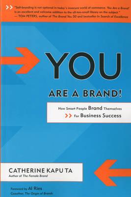 You are a Brand!: How Smart People Brand Themselves for Business Success by Catherine Kaputa image