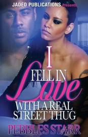 I Fell in Love with a Real Street Thug by Pebbles Starr image