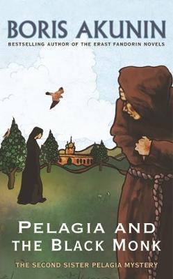 Pelagia And The Black Monk by Boris Akunin