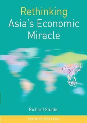 Rethinking Asia's Economic Miracle by Richard Stubbs image