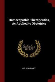 Homoeopathic Therapeutics, as Applied to Obstetrics by Sheldon Leavitt image