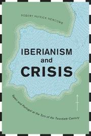 Iberianism and Crisis by Robert Patrick Newcomb