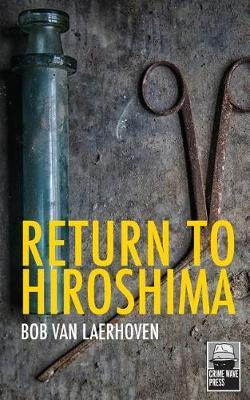 Return to Hiroshima by Bob Van Laerhoven
