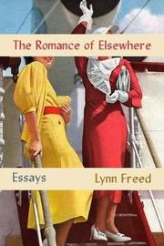 Romance of Elsewhere by Lynn Freed