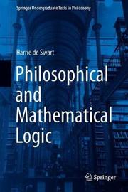 Philosophical and Mathematical Logic by Harrie de Swart