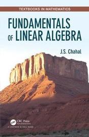 Fundamentals of Linear Algebra by J S Chahal