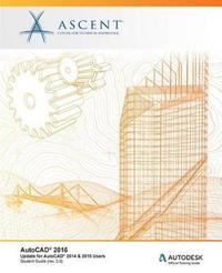 AutoCAD 2016 by Ascent - Center for Technical Knowledge