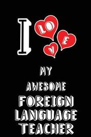 I Love My Awesome Foreign Language Teacher by Lovely Hearts Publishing