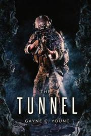 The Tunnel by Gayne C Young