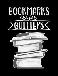 Bookmarks Are for Quitters by Reader Inspiration Press image