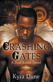 Crashing Gates by Kyra Dune image