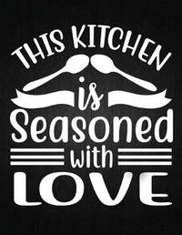 This kitchen is seasoned with love by Recipe Journal