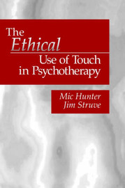 The Ethical Use of Touch in Psychotherapy by Michael G. Hunter image