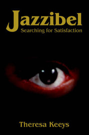 Jazzibel: Searching for Satisfaction by Theresa Keeys