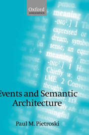 Events and Semantic Architecture by Paul M Pietroski image