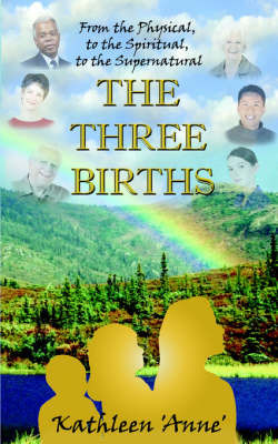 The Three Births by Kathleen 'Anne'