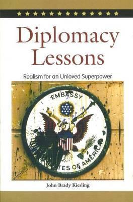 Diplomacy Lessons by John Brady Kiesling