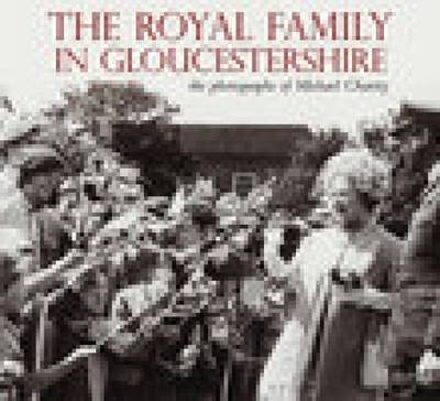 The Royal Family in Gloucestershire by Michael Charity