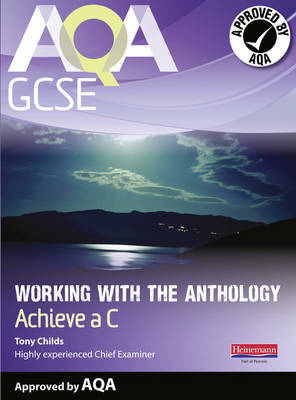 AQA Working with the Anthology Student Book: Aim for a C by Tony Childs