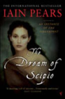 The Dream Of Scipio by Iain Pears image