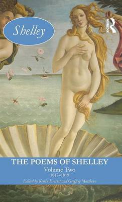 The Poems of Shelley: Volume Two by Kelvin Everest