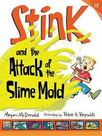 Stink and the Attack of the Slime Mold by McDonald Megan