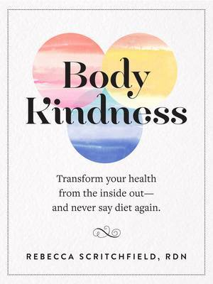 Body Kindness by Rebecca Scritchfield image