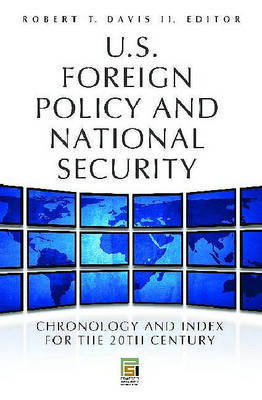 U.S. Foreign Policy and National Security [2 volumes] by Robert T Davis