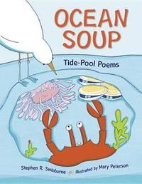 Ocean Soup: Tide-Pool Poems by Stephen R Swinburne image