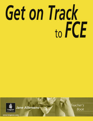 Get on Track to FCE Teacher's Book by Jane Allemano