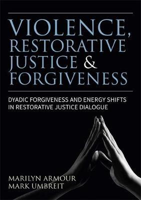 Violence, Restorative Justice, and Forgiveness by Marilyn Peterson Armour image