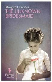 The Unknown Bridesmaid by Margaret Forster