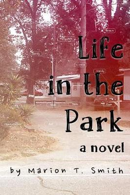 Life in the Park by Marion T Smith
