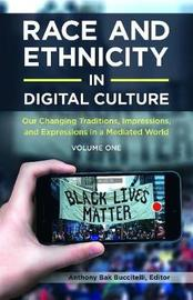 Race and Ethnicity in Digital Culture [2 volumes]
