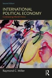 International Political Economy by Raymond C Miller