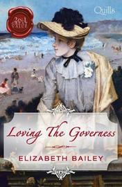 Loving The Governess/Prudence/Nell by Elizabeth Bailey