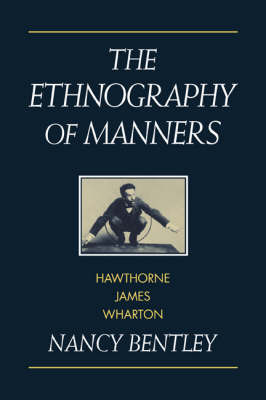 The Ethnography of Manners by Nancy Bentley image