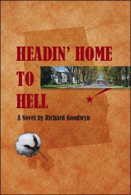 Headin' Home to Hell by Richard Goodwyn image