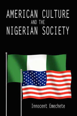 American Culture and the Nigerian Society by Innocent Emechete image
