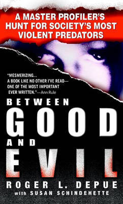 Between Good and Evil: Hunting Society's Most Violent Predators by Roger L. Depue image
