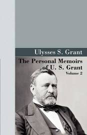 The Personal Memoirs of U.S. Grant, Vol 2. by U. S. Grant