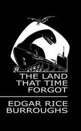 The Land That Time Forgot by Edgar , Rice Burroughs image