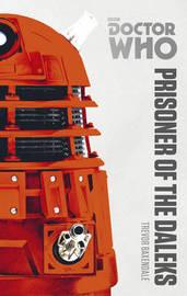 Doctor Who: Prisoner of the Daleks by Trevor Baxendale image