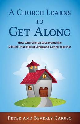 A Church Learns to Get Along by Caruso Peter