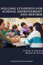 Polling Students for School Improvement and Reform by Paris S. Strom